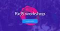 RxJS workshop for JS developers #2