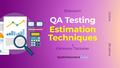 Воркшоп: QA Testing Estimation Techniques