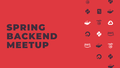 Spring backend meetup