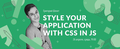 """Лекция """"Style your application with CSS in JS"""""""