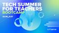 Tech Summer for Teachers Bootcamp