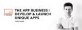 The App Business: Develop & Launch Unique Apps