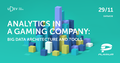 Встреча uDev #7 «Analytics in a Gaming Company: Big Data Architecture and Tools»