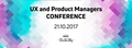 UX and Product Managers Conference
