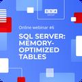 """Webinar """"SQL Server: Memory-Optimized Tables"""""""