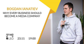 """Лекція """"Why Every Business Should Become a Media Company'"""