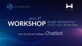 """Workshop """"Як створити розумного чат-бота"""""""