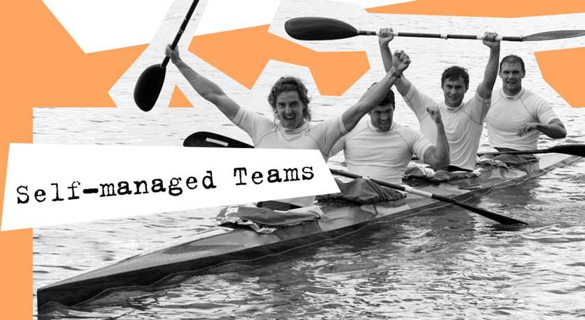 Что такое self-managed teams изачем они нужны