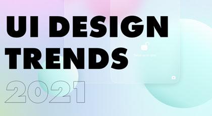 UIDesign 2021: краткий обзор трендов дизайна интерфейсов