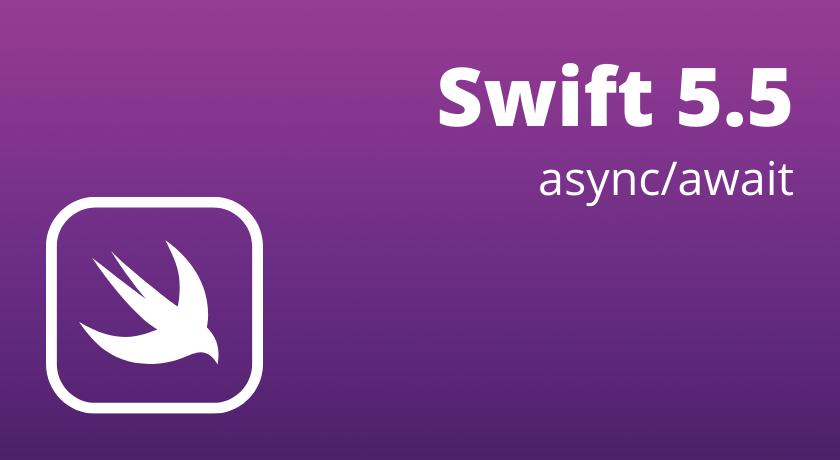 Что нового вSwift5.5: async/await. Часть1